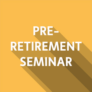 Cancelled Pre-Retirement Seminar