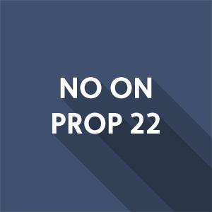 No on Prop 22