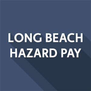 Worker-Led Movement for Hazard Pay Grows as Long Beach Ordinance Upheld by Court; CA Cities and Counties Double Down on Protecting Essential Workers